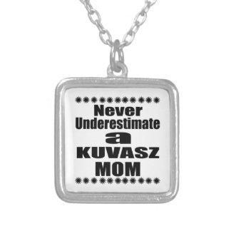 Never Underestimate KUVASZ Mom Silver Plated Necklace