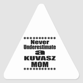 Never Underestimate KUVASZ Mom Triangle Sticker