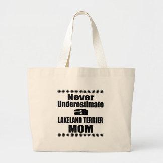 Never Underestimate LAKELAND TERRIER Mom Large Tote Bag