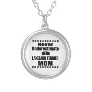 Never Underestimate LAKELAND TERRIER Mom Silver Plated Necklace