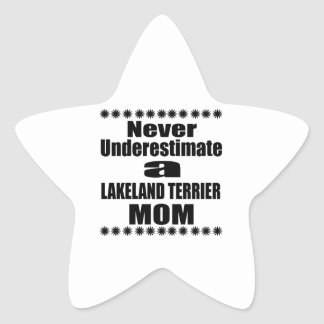 Never Underestimate LAKELAND TERRIER Mom Star Sticker