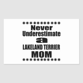 Never Underestimate LAKELAND TERRIER Mom Sticker