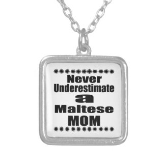 Never Underestimate Maltese Mom Silver Plated Necklace
