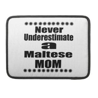 Never Underestimate Maltese Mom Sleeve For MacBooks