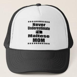 Never Underestimate Maltese Mom Trucker Hat