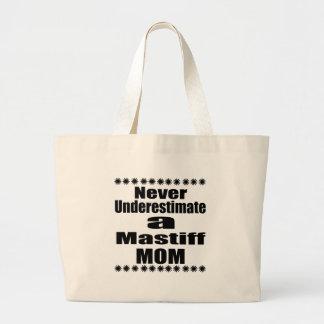 Never Underestimate Mastiff Mom Large Tote Bag