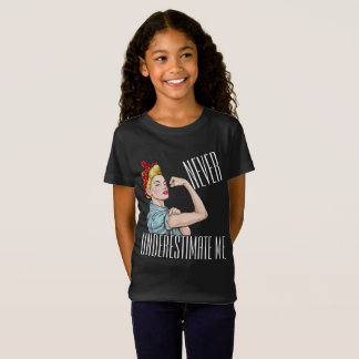 Never Underestimate Me - Girl Power - TEE SHIRT