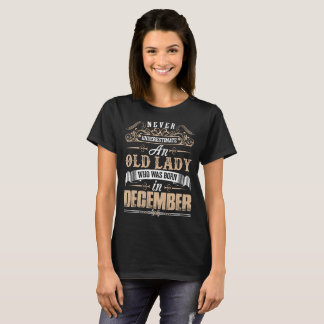 Never Underestimate Old Lady Born December Tshirt