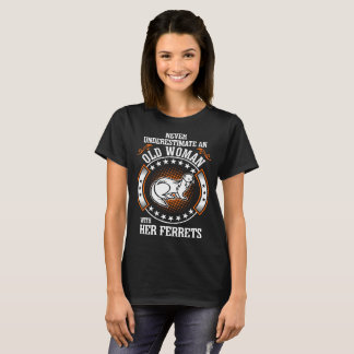 Never Underestimate Old Woman With Her Ferrets T-Shirt