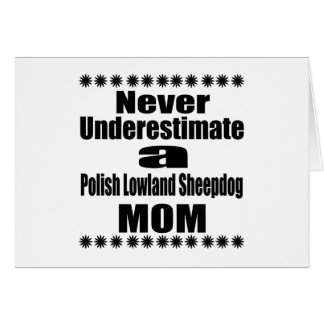 Never Underestimate Polish Lowland Sheepdog Mom Card