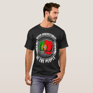 Never Underestimate Portuguese We The People T-Shirt