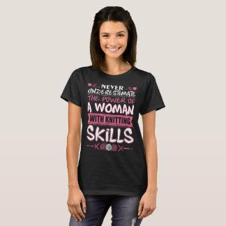 Never Underestimate Power Of Woman Knitting Skills T-Shirt