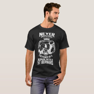 Never Underestimate Power Of Women With St Bernard T-Shirt