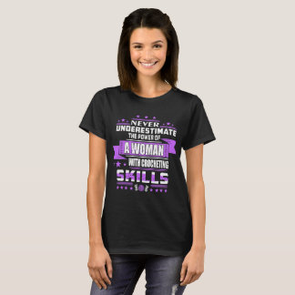 Never Underestimate Power Woman Crocheting Skills T-Shirt