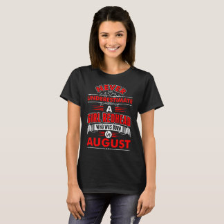 Never Underestimate Redhead Born August Tshirt