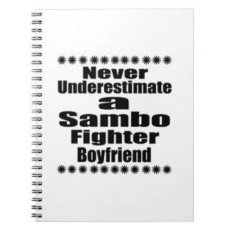 Never Underestimate  Sambo  Fighter Boyfriend Notebooks