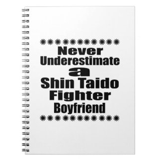 Never Underestimate  Shin Taido Fighter Boyfriend Spiral Notebook