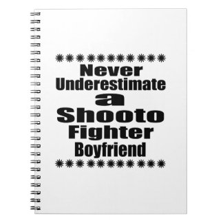 Never Underestimate  Shooto Fighter Boyfriend Spiral Notebook