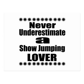 Never Underestimate Show Jumping Lover Postcard
