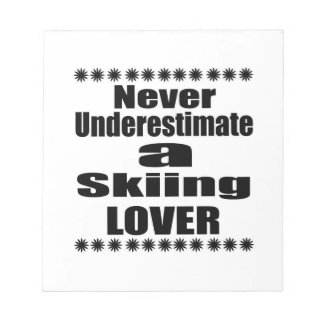 Never Underestimate Skiing Lover Notepad