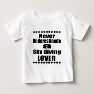Never Underestimate Sky diving Lover Baby T-Shirt
