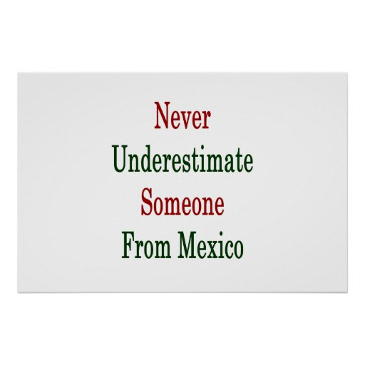 Never Underestimate Someone From Mexico Poster