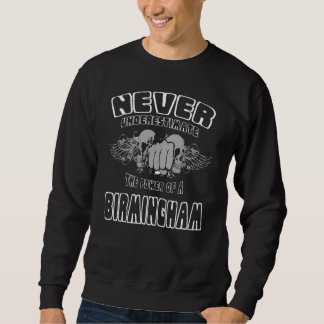 Never Underestimate The Power Of A BIRMINGHAM Sweatshirt