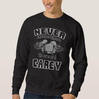 Never Underestimate The Power Of A CAREY Sweatshirt