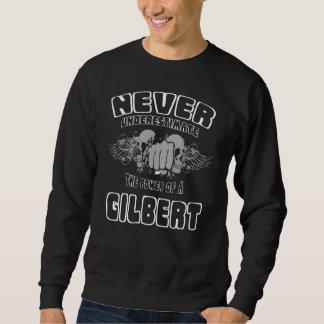Never Underestimate The Power Of A GILBERT Sweatshirt