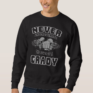 Never Underestimate The Power Of A GRADY Sweatshirt