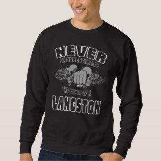 Never Underestimate The Power Of A LANGSTON Sweatshirt