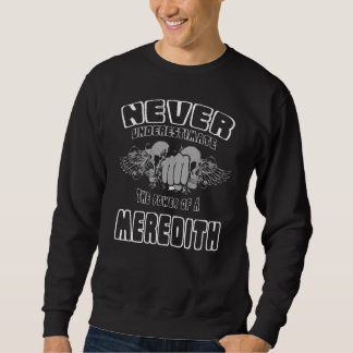 Never Underestimate The Power Of A MEREDITH Sweatshirt