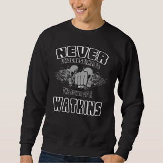 Never Underestimate The Power Of A WATKINS Sweatshirt