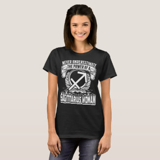 Never Underestimate The Power Of Sagittarius Woman T-Shirt