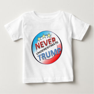 Never Underestimate Trump Baby T-Shirt