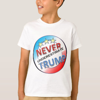 Never Underestimate Trump T-Shirt