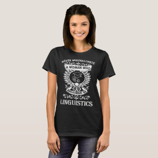 Never Underestimate Woman Who Majored Linguistics T-Shirt