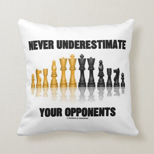 Never Underestimate Your Opponents Chess Attitude Throw Pillow