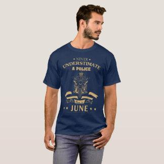 Never Understimate Police Born In June T-Shirt