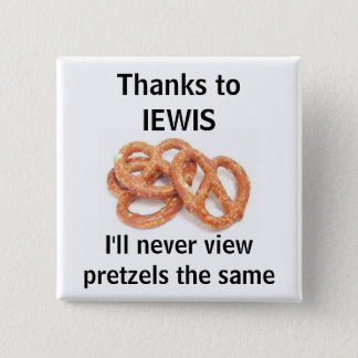 never view pretzels the same 2 inch square button
