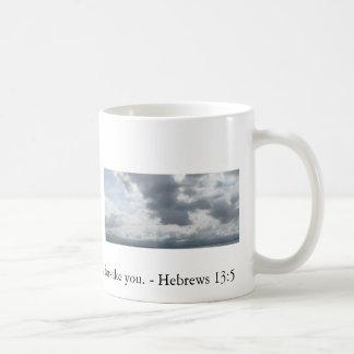 Never will I leave you; never will I forsake you. Mug