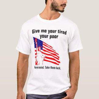 Nevermind. Take Them Back ~ Political Satire T-Shirt