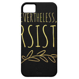 Nevertheless, I Persisted BLACK and GOLD iPhone 5 Case