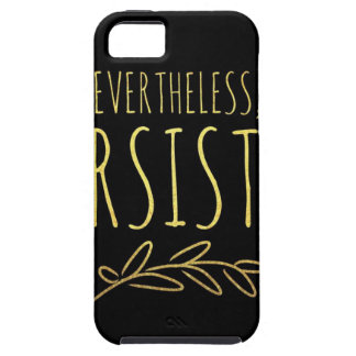 Nevertheless, I Persisted BLACK and GOLD iPhone 5 Covers