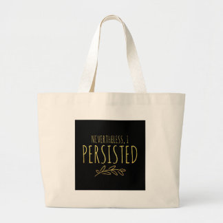 Nevertheless, I Persisted BLACK and GOLD Large Tote Bag