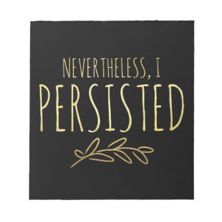 Nevertheless, I Persisted BLACK and GOLD Notepad