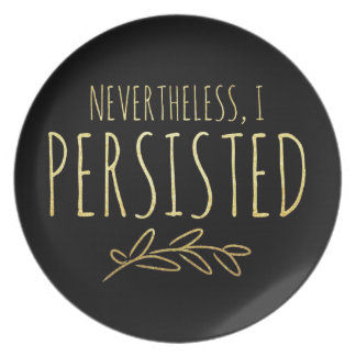 Nevertheless, I Persisted BLACK and GOLD Plate