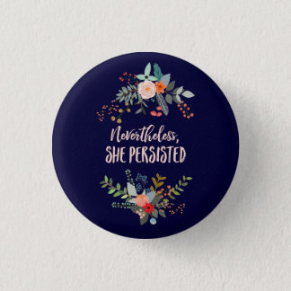 Nevertheless, She Persisted 1 Inch Round Button