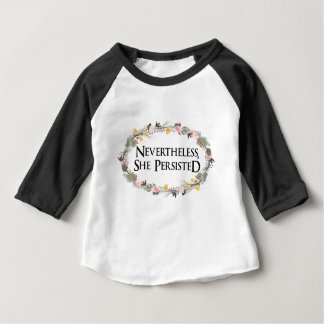 nevertheless she persisted baby T-Shirt
