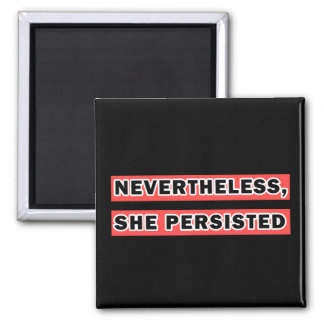 Nevertheless, She Persisted - Black and Pink Magnet